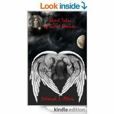 Short Tales of Secret Worlds (The Flash Fiction Chronicles of Eámanë) eBook: Deborah L. Alten: 99cents Kindle edition
