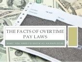 Learn about the facts of overtime pay laws and what you need to know as an employee.