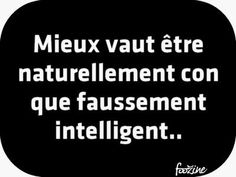 que faussement intelligent. Gifs, Cards Against Humanity, Lol, Funny, Idea Box, Phrases, Laughing Quotes, Quote Friendship, Just For Laughs