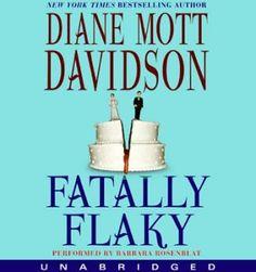 Fatally Flaky - Diane Mott Davidson... Just read this today ! Love it .. Jen.