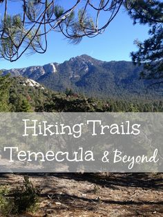 Tons of Temecula hiking trails and areas to ride bikes in Murrieta and in Southern California. Great hikes in Temecula and the Murrieta area to enjoy.