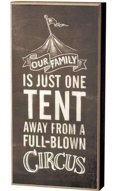 Our Family One Tent Away From Being A Circus Wood Laminate Décor Block Sign