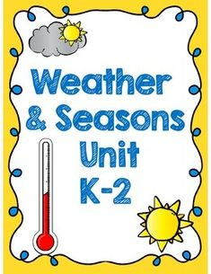 Weather and Seasons Unit (60 pages with Assessents!)