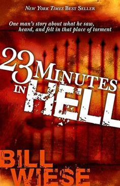 God lets a Christian man visits Hell for  23 minutes to write a book about it so people won't go there.