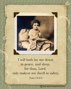 Now I lay me down to sleep, I pray the Lord, my soul to keep; Guide me safely through the night and wake me with the morning's light. Amen  www.facebook.com/PostcardsFromGod