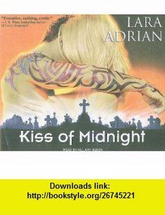 Kiss of Midnight (Midnight Breed) (9781400114573) Lara Adrian, Hillary Huber , ISBN-10: 1400114578  , ISBN-13: 978-1400114573 ,  , tutorials , pdf , ebook , torrent , downloads , rapidshare , filesonic , hotfile , megaupload , fileserve