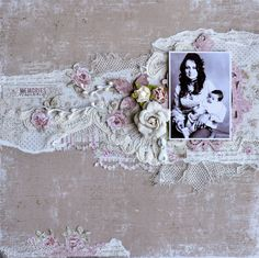 Memories ~ Lovely vintage style mixed media page with a feminine border made from fabric, trims, lace, cheesecloth and silk flowers.