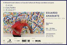 06 de março | 20h - Abertura Exposição na Casa da Cultura - Eduardo Amarante, Restrospectiva 1976-2014  #CasaDaCultura #CasaDaCulturaParaty #exposição #EduardoAmarante #arte #cultura #turismo #Paraty #PousadaDoCareca