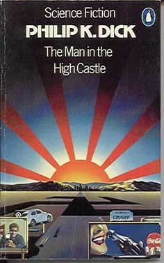 the man in the high castle, philip k. dick
