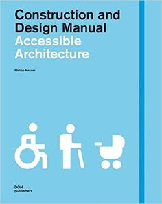 Accessible architecture / edited by Philipp Meuser.-- Berlín : Dom, cop. 2012.