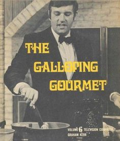 The Galloping Gourmet hosted by Graham Kerr only lasted one season on TV in 1968.
