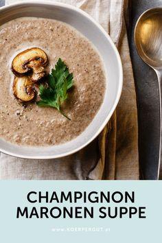 Diese ayurvedische Champignon-Maronen-Suppe kombiniert zwei köstliche herbstliche Lebensmittel 🌰🍄 und ist noch dazu vegan sowie schnell Hummus, Oatmeal, Vegan, Breakfast, Ethnic Recipes, Food, Peeling Potatoes, Stew, The Oatmeal