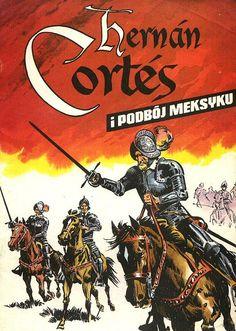 """Herman Cortes i podbój Meksyku"""