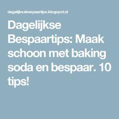 Dagelijkse Bespaartips: Maak schoon met baking soda en bespaar. 10 tips!