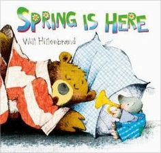 Spring is Here - A Bear and Mole Story   Written and Illustrated by Will Hillenbrand   ISBN: 978-0-8234-2431-3     This charming story op...