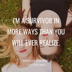 I'm a survivor in more ways than you realize