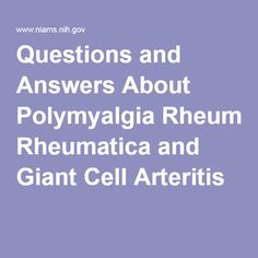 Questions and Answers About Polymyalgia Rheumatica and Giant Cell Arteritis