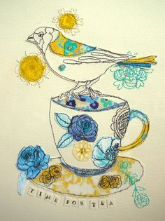 Original Art- Sewn 'Time for Tea' Tea cup&bird Free Motion Embroidery, Free Motion Quilting, Embroidery Art, Embroidery Stitches, Machine Embroidery, Swedish Embroidery, Bird Quilt, Embroidered Bird, Cup Art