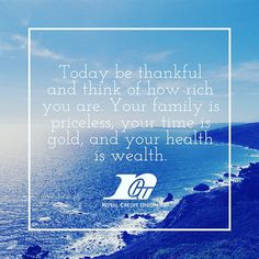 #ThankfulThursday  Today be thankful & think of how rich you are.  #RoyalCreditUnion