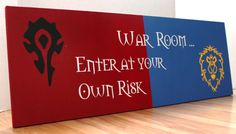 My husband decided he wanted to contribute. :)  World of Warcraft War Room sign!