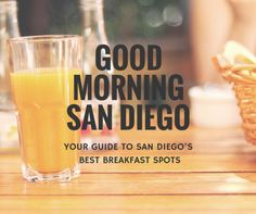 There's no better way to start your day than at one of these San Diego spots.