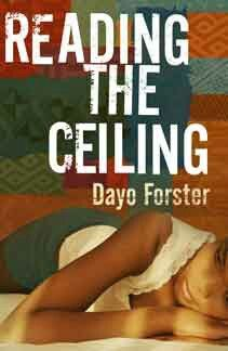 Reading the ceiling by Gambian writer Dayo Forster.