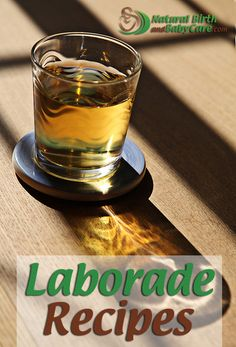 A good drink choice helps replace fluids and nutrients used in labor. You can make your own 'laborade' (also known as 'laboraide' and 'labor-aid').