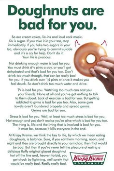 Doughnuts are bad for you...tooooo funny!