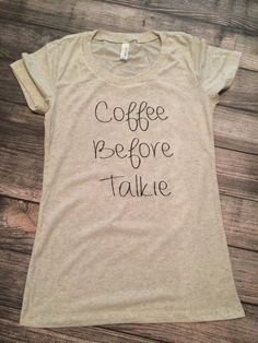 Kaffee vor Talkie Damen Tshirt, Kaffee-Shirt, Tshirt Kaffee am Morgen, Womens Kleider, Damen Blusen, Damen Grafik t-shirt