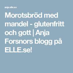 Morotsbröd med mandel - glutenfritt och gott | Anja Forsnors blogg på ELLE.se!