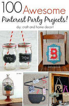 100 Awesome Pinterest Party Projects.  Great DIY, craft and home decor inspiration!