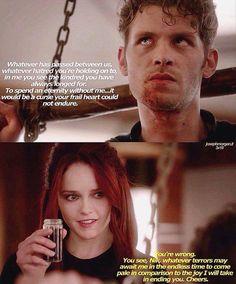 Klaus: Qualunque cosa sia accaduta tra noi,a qualunque odio..tu ti stia aggrappando..in me,tu vedi l'anima gemella che hai sempre atteso.Trascorrere l'eternità senza di me..sarebbe una maledizione,che il tuo fragile cuore non potrebbe sopportare. Aurora: Ti sbagli. Sai,Nik,qualunque terrore possa attendermi nel tempo infinito che verrà, è niente in confronto alla gioia che proverò nell'ucciderti. Salute.  #3x18