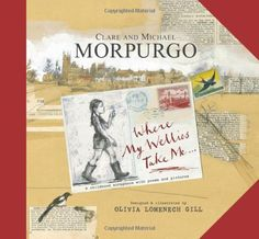 Where My Wellies Take Me / Michael Morpurgo and Clare Morpurgo, illustrated by Olivia Lomenech Gill - Children's Literature Collection 821 MOR(WHE)