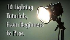 10 Photography Lighting Tutorials From Beginners to Pros | DIYPhotography.net