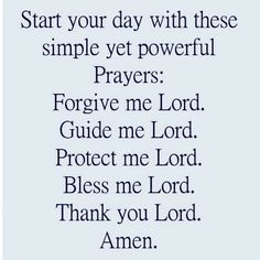 Image may contain: text that says 'Start your day with these simple yet powerful Prayers: Forgive me Lord. Guide me Lord. Protect me Lord. Bless me Lord. Prayer Scriptures, Bible Prayers, Faith Prayer, God Prayer, Bible Verses Quotes, Faith Quotes, Quotes About Prayer, Forgiveness Prayer, Church Prayers