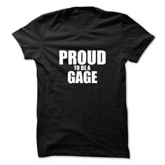 Proud to be GAGE T Shirts, Hoodies, Sweatshirts. CHECK PRICE ==► https://www.sunfrog.com/Names/Proud-to-be-GAGE.html?41382