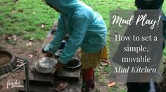 How to set up a simple, movable mud kitchen Outdoor Classroom, New Classroom, Fairy Dust Teaching, Outdoor Learning Spaces, Pre K Activities, Mud Kitchen, Messy Play, Forest School, Mud Pie