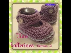 Tuto tricot chaussons bébé style ballerine version 1 - YouTube