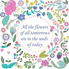 All the flowers of all tomorrows are in the seeds of today. What seeds are you going to plant this week, this year to make your life bloom? #proverbs #quotes #successquotes #inspiration #motivation #entrepreneurs #millionairemindset #digitalmarketing