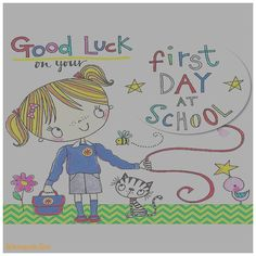 Good luck on your first day at school greeting card by rachel ellen first day of school greeting card awesome good luck on your first day at school by m4hsunfo