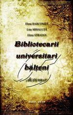Harconiţa E., Mihaluţa L., Stratan E. Bibliotecarii universitari bălţeni. Dicţionar Digital Magazine