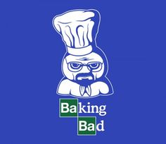 Baking Bad   TeeFury