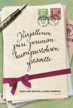 Kirjallinen piiri perunankuoripaistoksen ystäville | Mary Anna Shaffer, Anne Barrows