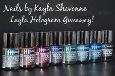 Nails by Kayla Shevonne: Giveaway - Layla Hologram Effect Collection!