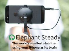 Elephant Steady - iPhone stabilizer for shooting smooth video.