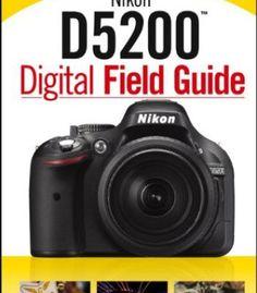 Nikon D5200 Digital Field Guide PDF