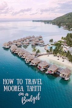 How to Travel Moorea, Tahiti on a Budget #tahiti #moorea #travel #traveltips