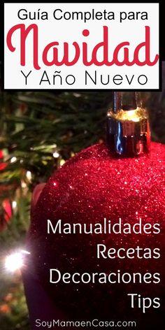 Una Guía completa para Navidad y Año Nuevo con manualidades, recetas, decoraciones y tips en un solo lugar. Felices fiestas !