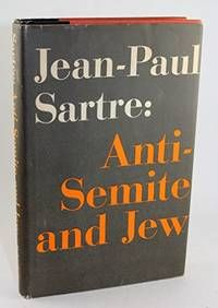 Anti-Semite and Jew by Jean-Paul Sartre and George J. Becker - Hardcover - 1948 - from Hideaway Books and Biblio.com