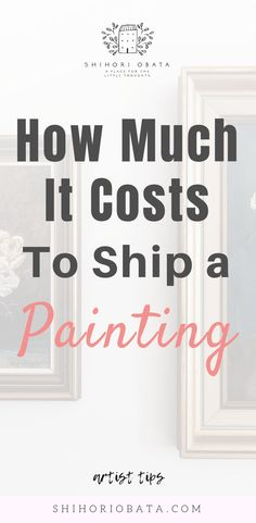 How much it costs to ship a painting: The cost of shipping artwork